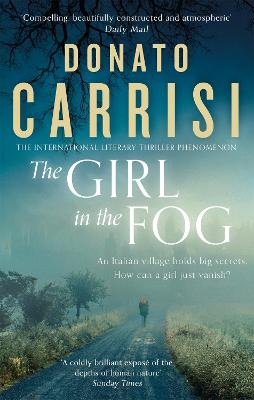 The Girl in the Fog: The Sunday Times Crime Book of the Month by Donato Carrisi