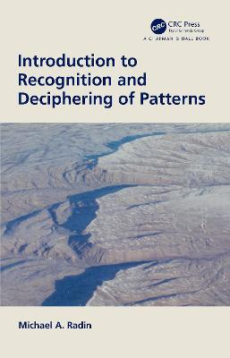 Introduction to Recognition and Deciphering of Patterns by Michael A. Radin