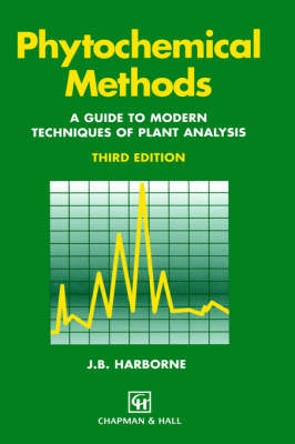 Phytochemical Methods A Guide to Modern Techniques of Plant Analysis by Jeffrey B Harborne