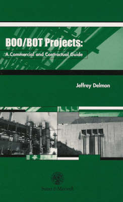 Boo and Bot Projects: A Commercial and Contractual Guide by Jeffrey Delmon