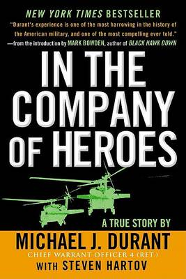 In the Company of Heroes by Michael J Durant