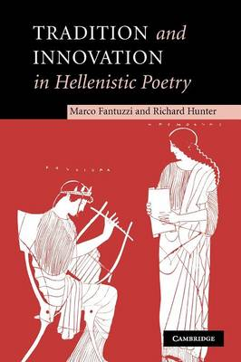 Tradition and Innovation in Hellenistic Poetry by Marco Fantuzzi