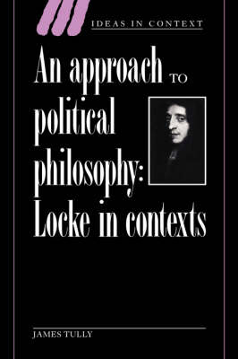 An Approach to Political Philosophy by James Tully
