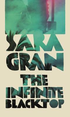 The Infinite Blacktop by Sara Gran