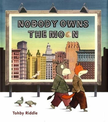 Nobody Owns the Moon by Tohby Riddle