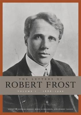 Letters of Robert Frost, Volume 1 by Robert Frost