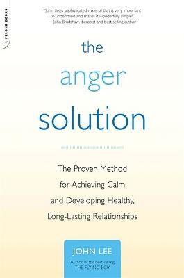 The Anger Solution by John Lee