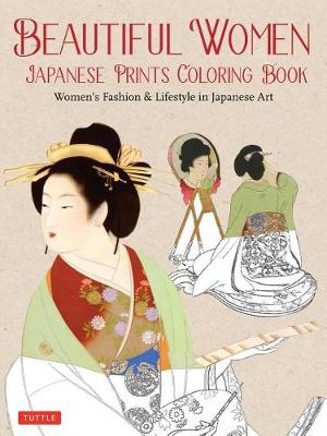 Beautiful Women Japanese Prints Coloring Book by Tuttle Publishing