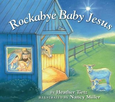 Rockabye Baby Jesus by Heather Tietz