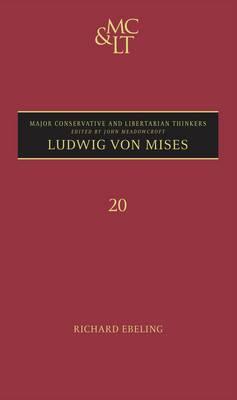 Ludwig Von Mises by Richard M. Ebeling