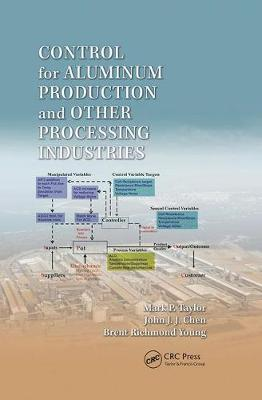 Control for Aluminum Production and Other Processing Industries by Mark P. Taylor