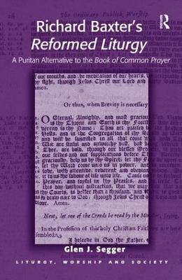 Richard Baxter's Reformed Liturgy by Glen J. Segger