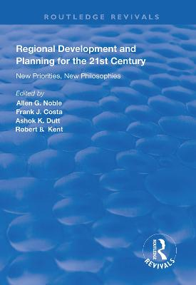 Regional Development and Planning for the 21st Century: New Priorities, New Philosophies book