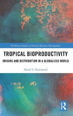 Tropical Bioproductivity: Origins and Distribution in a Globalized World book