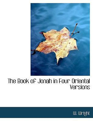 The Book of Jonah in Four Oriental Versions by W Wright