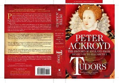 Tudors: The History of England from Henry VIII to Elizabeth I by Peter Ackroyd