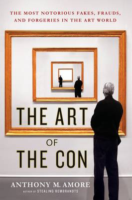 The Art of the Con by Anthony M Amore
