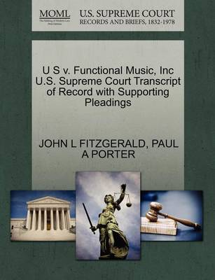 U S V. Functional Music, Inc U.S. Supreme Court Transcript of Record with Supporting Pleadings by John L Fitzgerald