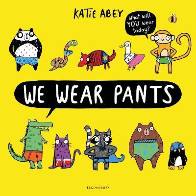 We Wear Pants by Katie Abey