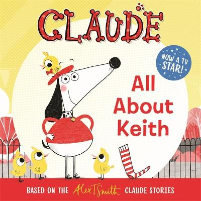 Claude TV Tie-ins: All About Keith by Alex T. Smith