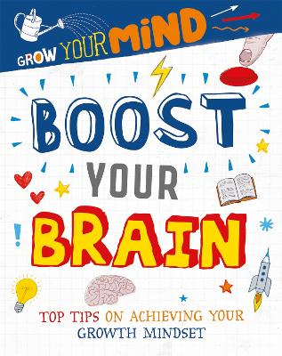 Grow Your Mind: Boost Your Brain by Alice Harman