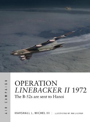 Operation Linebacker II 1972 by Marshall Michel III