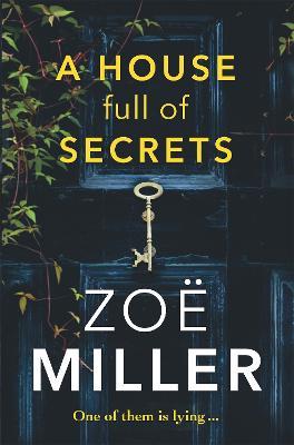 A House Full of Secrets by Zoe Miller