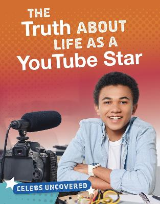 The Truth About Life as a YouTube Star book