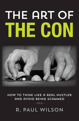 Art of the Con by R. Paul Wilson