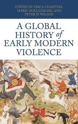 A Global History of Early Modern Violence by Erica Charters