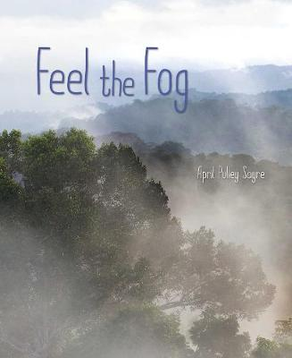 Feel the Fog by April Pulley Sayre