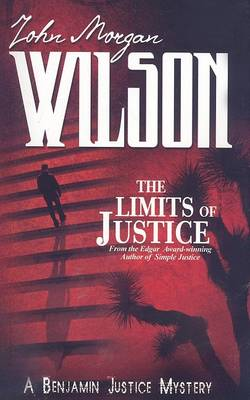 The Limits of Justice by John Morgan Wilson
