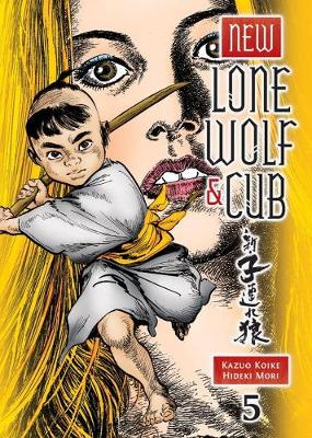 New Lone Wolf & Cub Volume 5 by Kazuo Koike
