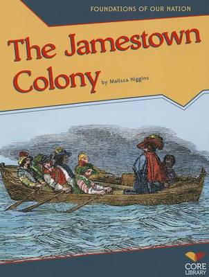 The Jamestown Colony by Melissa Higgins