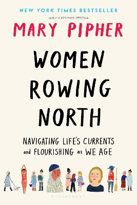 Women Rowing North: Navigating Life's Currents and Flourishing As We Age by Mary Pipher