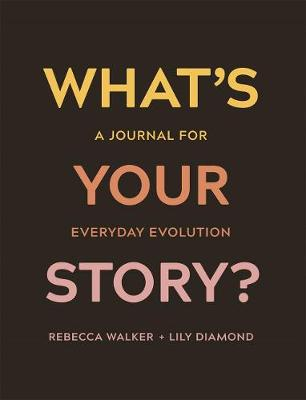 What's Your Story?: A Journal for Everyday Evolution book