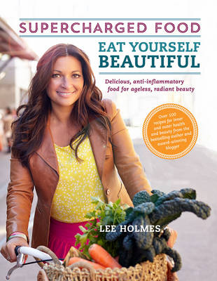 Eat Yourself Beautiful: Supercharged Food book