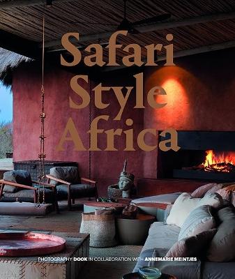 Safari Style Africa by Annemarie Meintjies