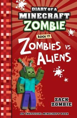 Diary of a Minecraft Zombie #19: Zombies vs. Aliens by Zack Zombie