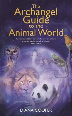 Archangel Guide to the Animal World by Diana Cooper