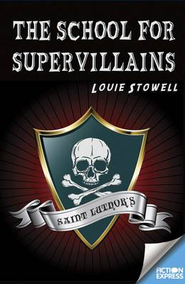 The School for Supervillains by Louie Stowell