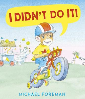 I Didn't Do It! by Michael Foreman