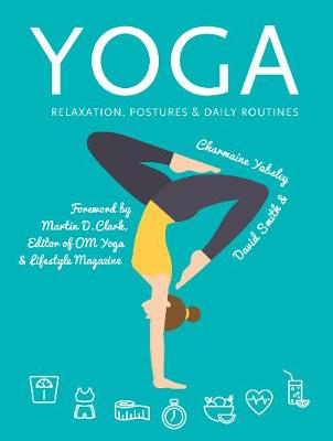 Yoga: Relaxation, Postures, Daily Routines by Charmaine Yabsley