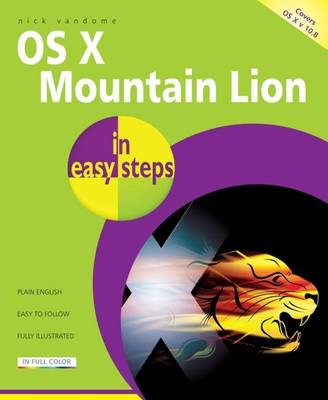 OS X Mountain Lion in easy steps by Nick Vandome