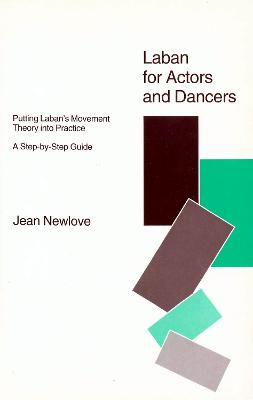 Laban for Actors & Dancers by Jean Newlove