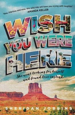 Wish You Were Here by Sheridan Jobbins