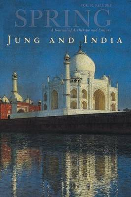 Spring, a Journal of Archetype and Culture, Vol. 90, Fall 2013, Jung and India by ,a,L Collins