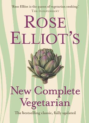 Rose Elliot's New Complete Vegetarian by Rose Elliot