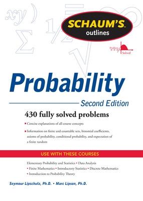 Schaum's Outline of Probability, Second Edition by Marc Lipson