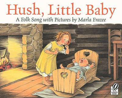 Hush, Little Baby by Marla Frazee